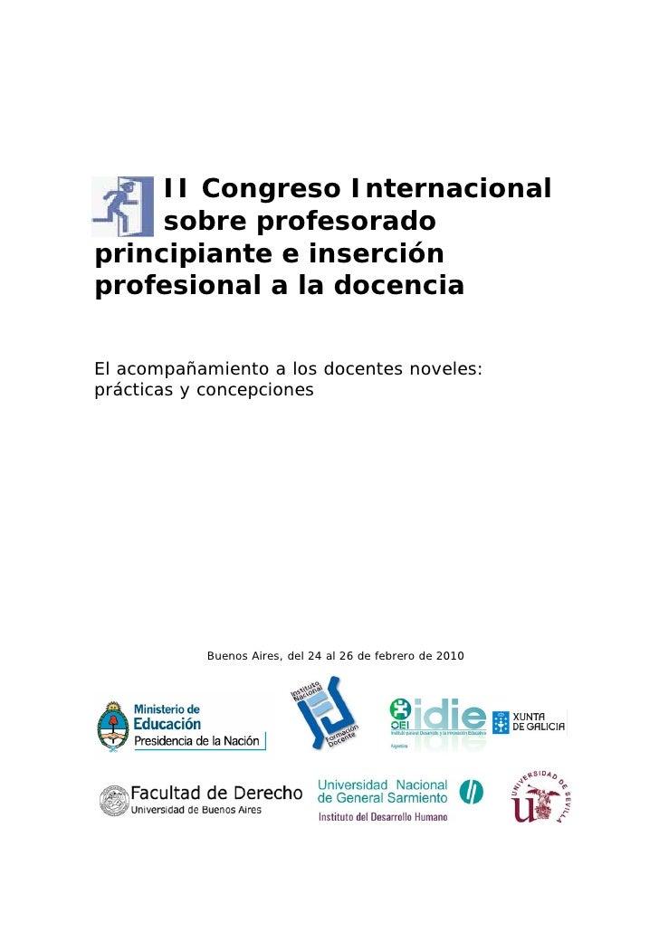 II Congreso Internacional      sobre profesorado principiante e inserción profesional a la docencia   El acompañamiento a ...