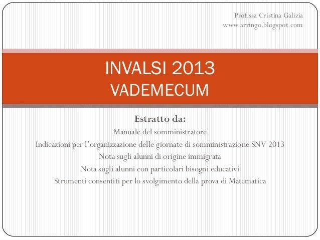 Estratto da:Manuale del somministratoreIndicazioni per l'organizzazione delle giornate di somministrazione SNV 2013Nota su...