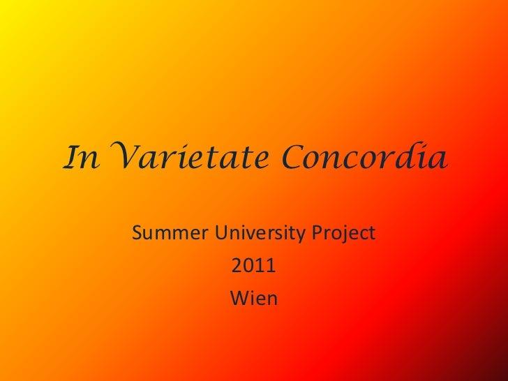 In Varietate Concordia<br />Summer University Project <br />2011<br />Wien<br />