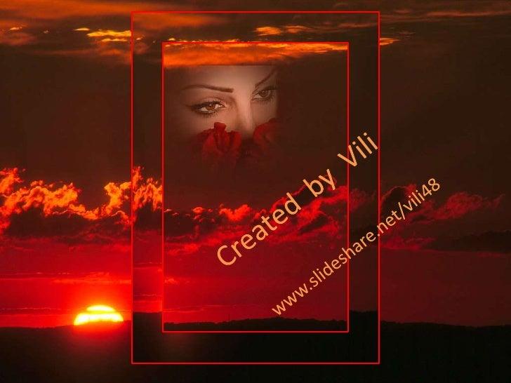 Created  by  Vili<br />www.slideshare.net/vili48<br />