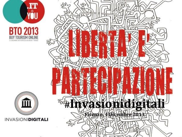 #Invasionidigitali      Firenze,  4  Dicembre  2013
