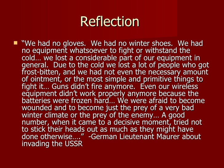 "Reflection   ""We had no gloves. We had no winter shoes. We had    no equipment whatsoever to fight or withstand the    co..."