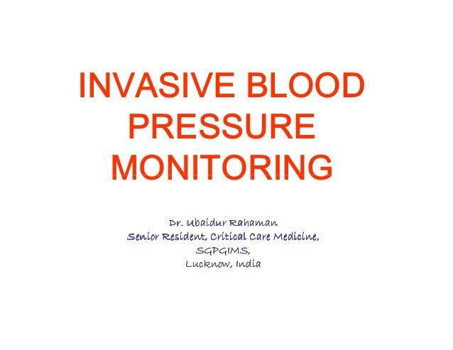 ,19$6,9( %/22' 35(6685( 021,725,1* Dr. Ubaidur Rahaman Senior Resident, Critical Care Medicine, SGPGIMS, Lucknow, India