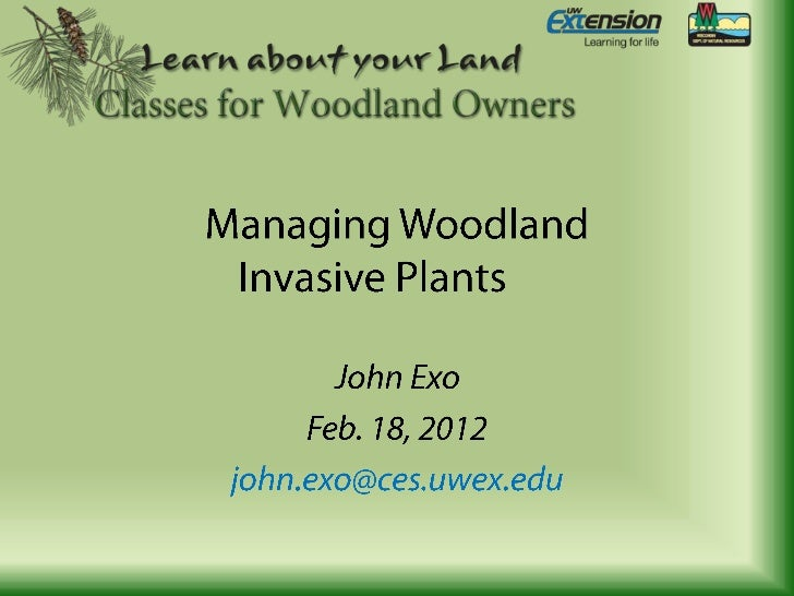 Today's Outcomes•   Know why species are invasive•   Determine management goals•   Understand range of management methods•...