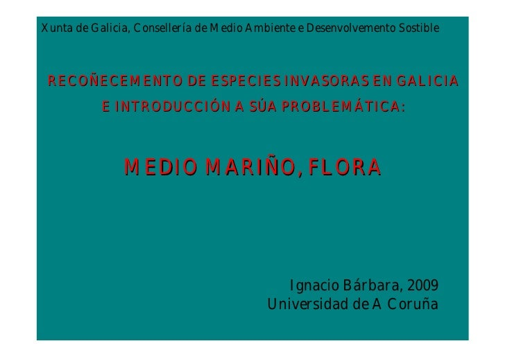 Xunta de Galicia, Consellería de Medio Ambiente e Desenvolvemento Sostible     RECOÑECEMENTO DE ESPECIES INVASORAS EN GALI...