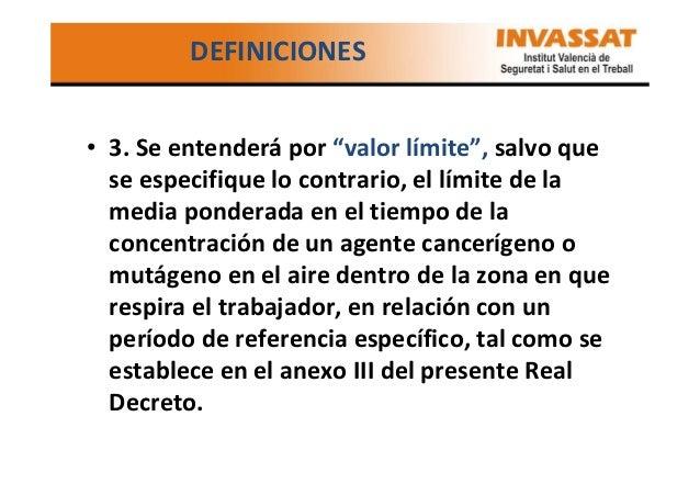 """DEFINICIONES • 3. Se entenderá por """"valor límite"""", salvo que se especifique lo contrario, el límite de la media ponderada ..."""