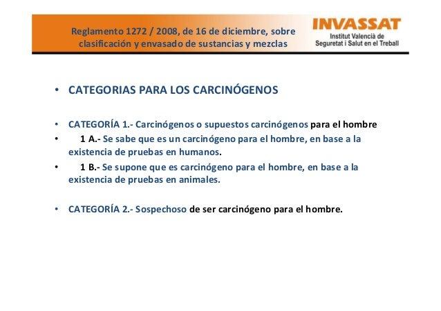Reglamento 1272 / 2008, de 16 de diciembre, sobre clasificación y envasado de sustancias y mezclas  • CATEGORIAS PARA LOS ...