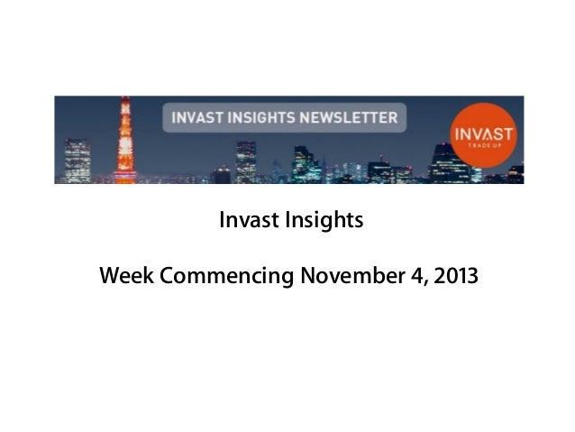 Invast Insights Week Commencing November 4, 2013