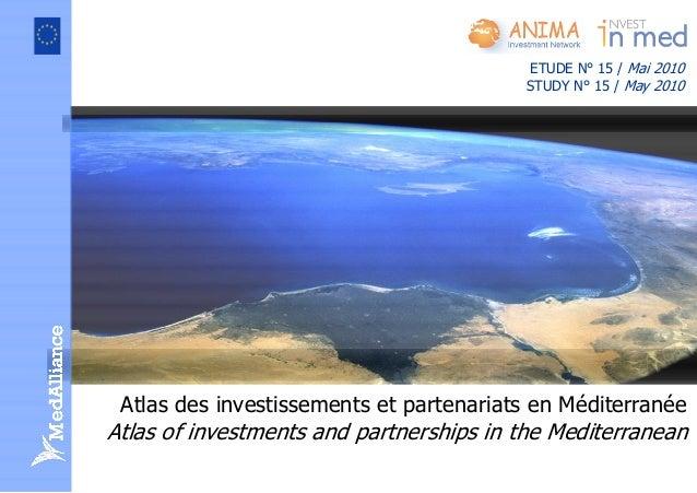 Atlas des investissements et partenariats en Méditerranée Atlas of investments and partnerships in the Mediterranean ETUDE...