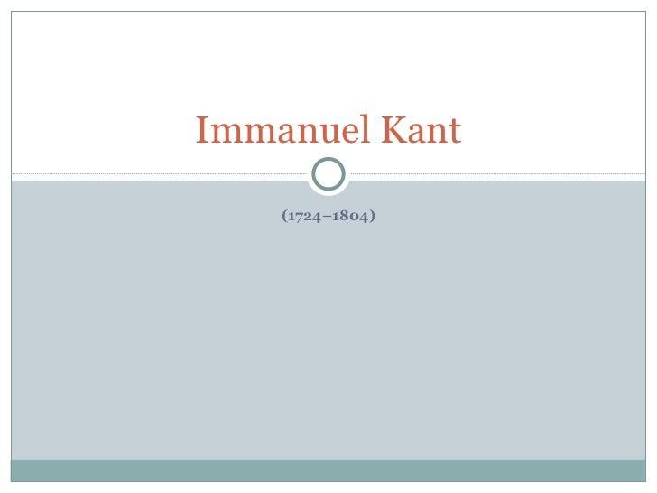 (1724–1804) Immanuel Kant