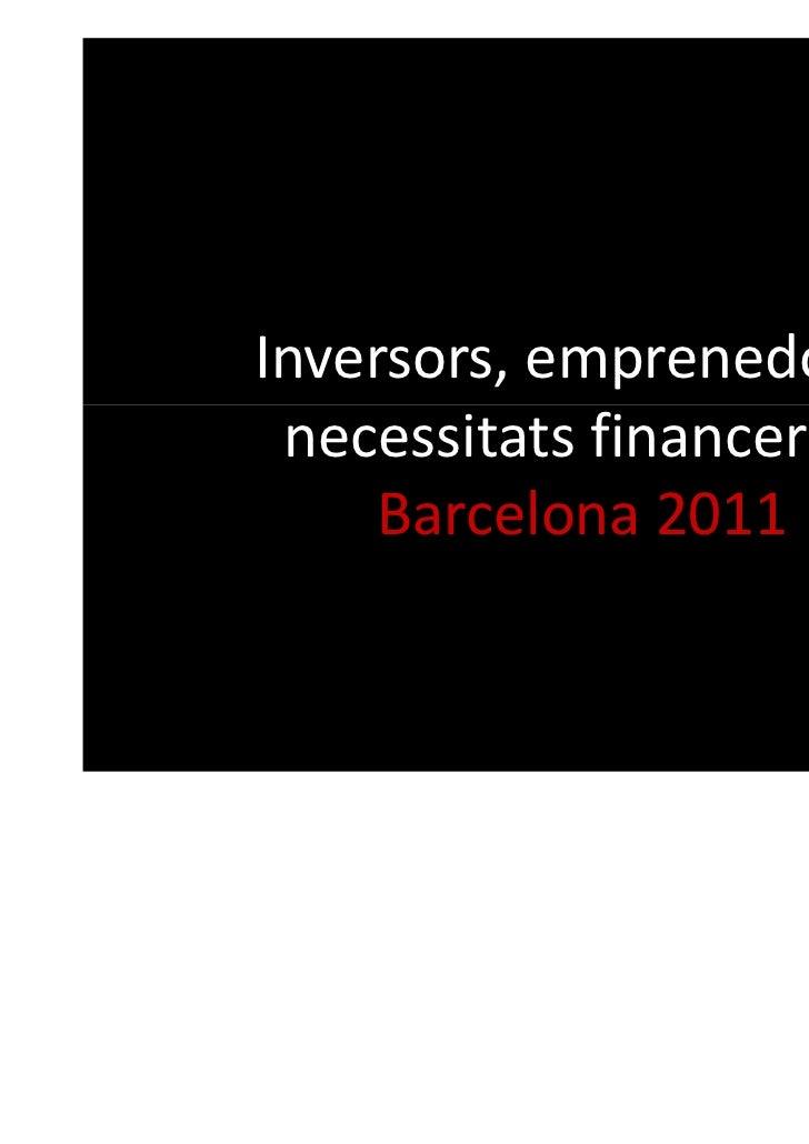 Inversors, emprenedors i necessitats financeres.     Barcelona 2011