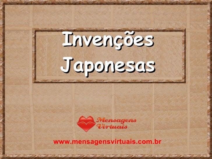 Invenções Japonesas www.mensagensvirtuais.com.br