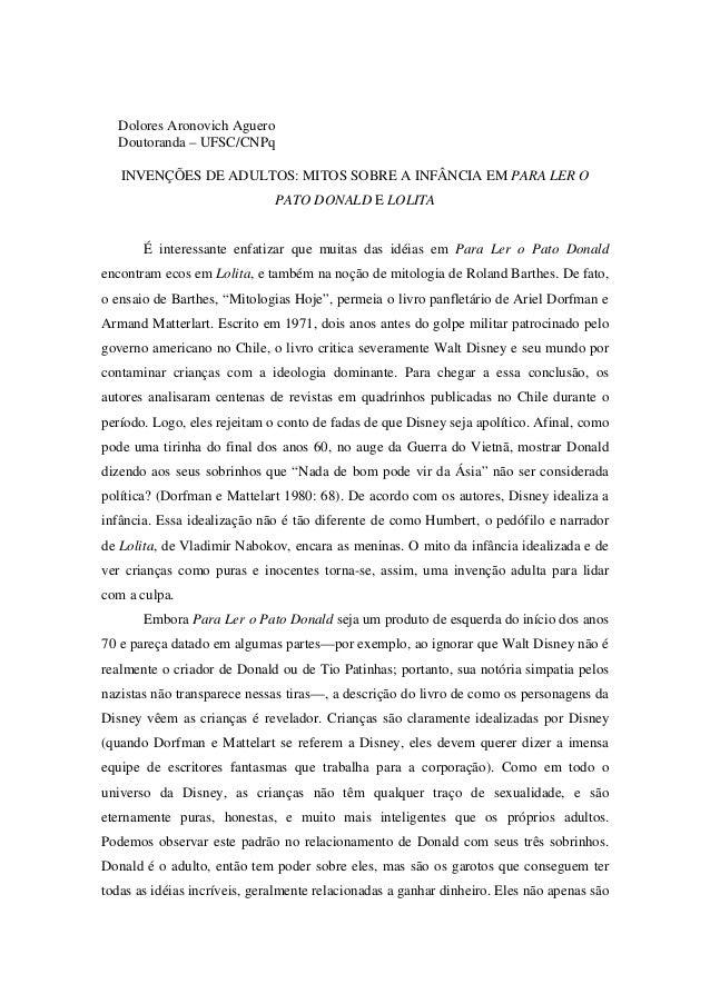 Dolores Aronovich Aguero Doutoranda – UFSC/CNPq INVENÇÕES DE ADULTOS: MITOS SOBRE A INFÂNCIA EM PARA LER O PATO DONALD E L...