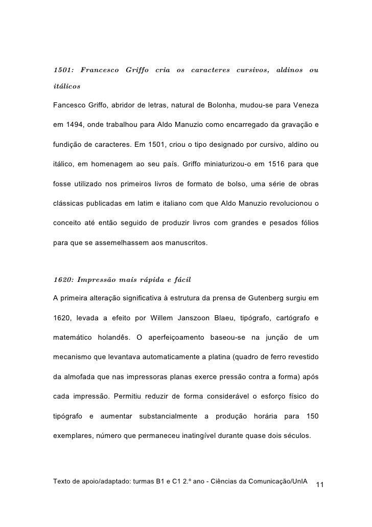 1501: Francesco Griffo cria os caracteres cursivos, aldinos ou  itálicos  Fancesco Griffo, abridor de letras, natural de B...