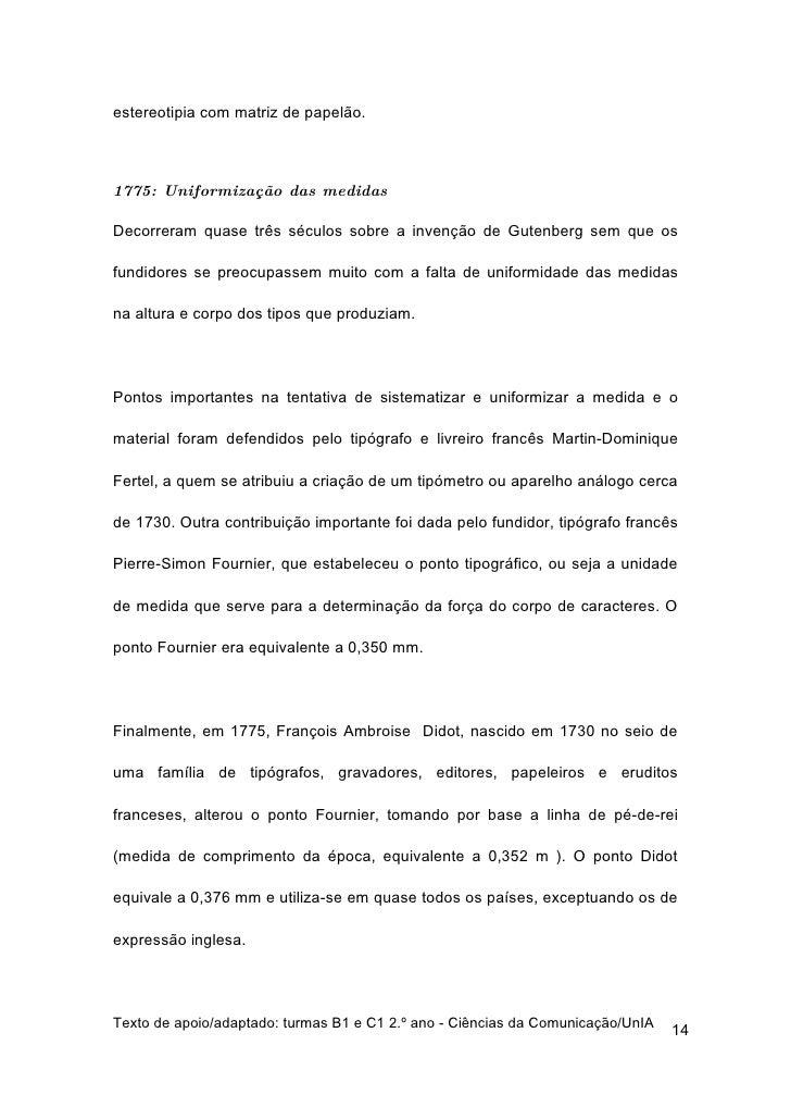 estereotipia com matriz de papelão.    1775: Uniformização das medidas  Decorreram quase três séculos sobre a invenção de ...