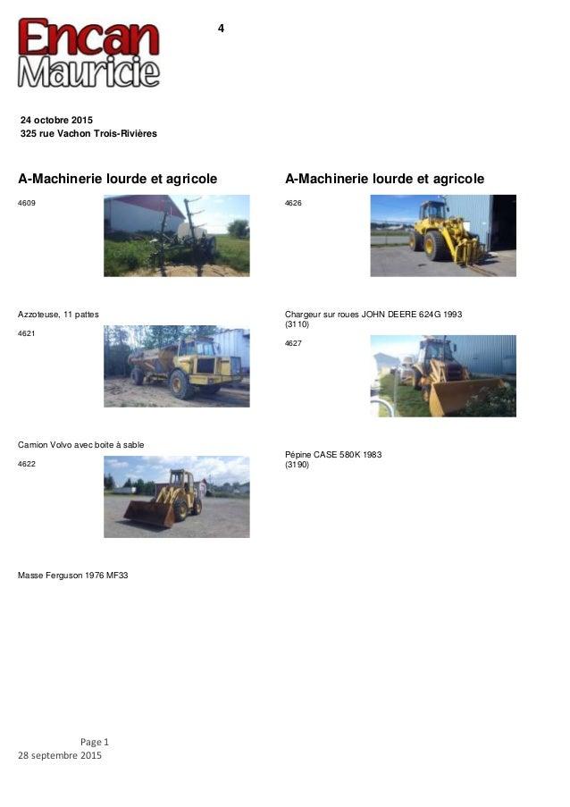 4 325 rue Vachon Trois-Rivières 24 octobre 2015 A-Machinerie lourde et agricole Azzoteuse, 11 pattes 4609 Camion Volvo ave...