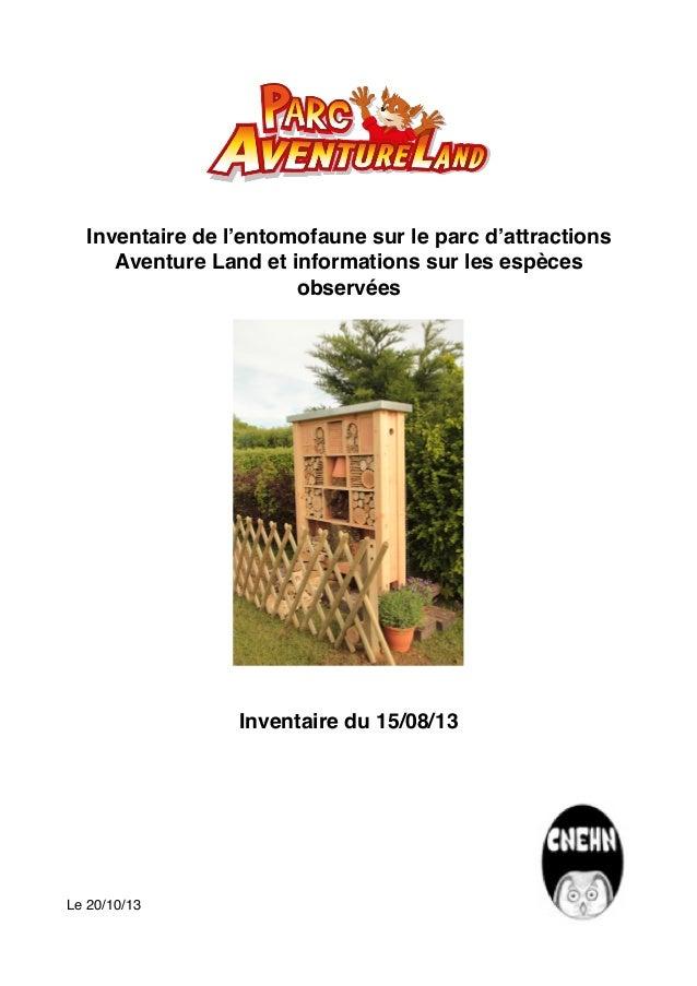 Inventaire du 15/08/13 Le 20/10/13 Inventaire de l'entomofaune sur le parc d'attractions Aventure Land et informations sur...