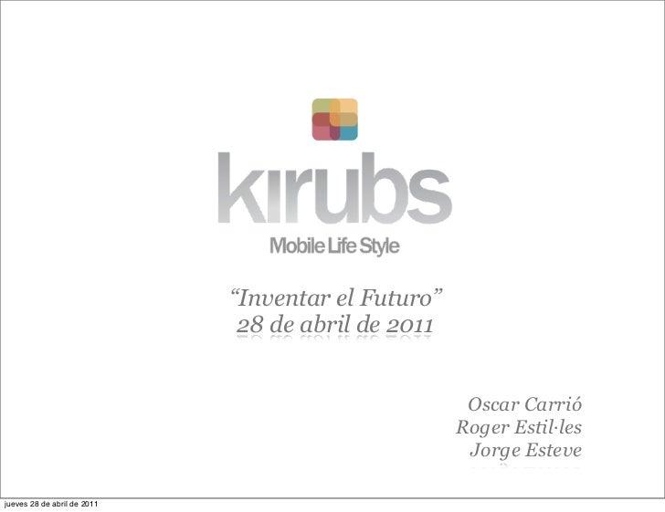 """""""Inventar el Futuro""""                              28 de abril de 2011                                                     ..."""