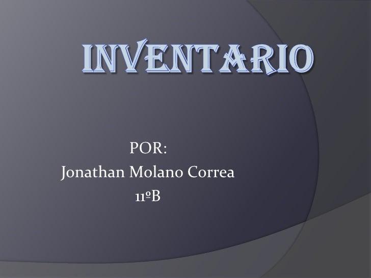 POR:Jonathan Molano Correa          11ºB