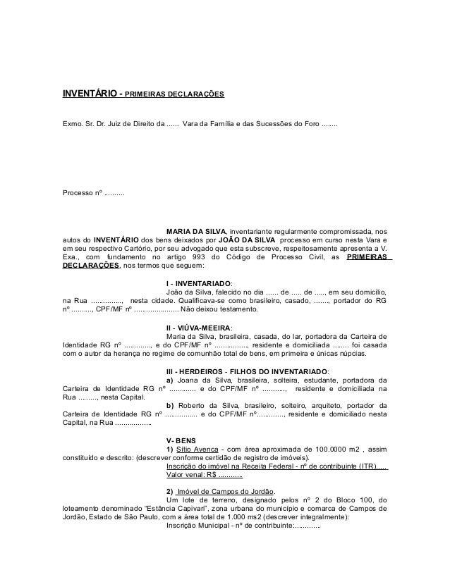 INVENTÁRIO - PRIMEIRAS DECLARAÇÕES Exmo. Sr. Dr. Juiz de Direito da ...... Vara da Família e das Sucessões do Foro ..........
