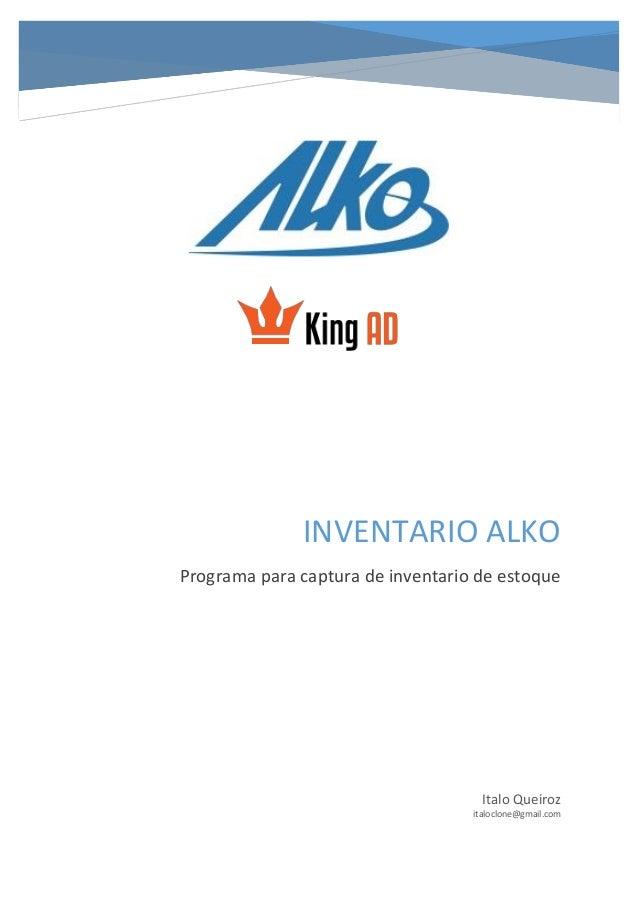 INVENTARIO ALKO Programa para captura de inventario de estoque  Italo Queiroz italoclone@gmail.com