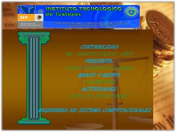 CONTABILIDAD        MC.: MAYTE PULIDO CRUZ                PRESENTA:        DARIO AVENDAÑO ANDRES             GRADO Y GRUPO...
