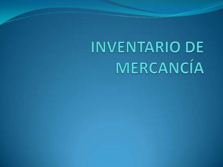 INVENTARIO DE MERCANCÍA<br />