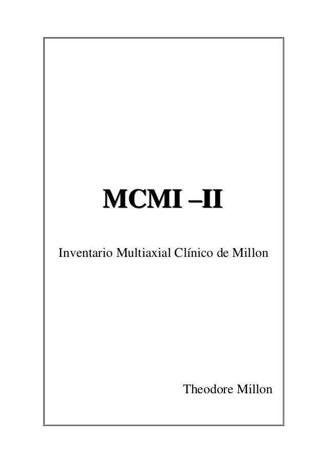 MCMI –IIInventario Multiaxial Clínico de Millon                       Theodore Millon