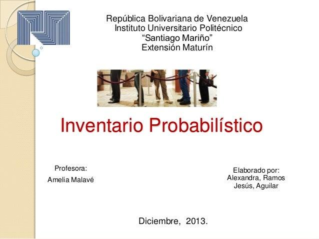 """República Bolivariana de Venezuela Instituto Universitario Politécnico """"Santiago Mariño"""" Extensión Maturín  Inventario Pro..."""