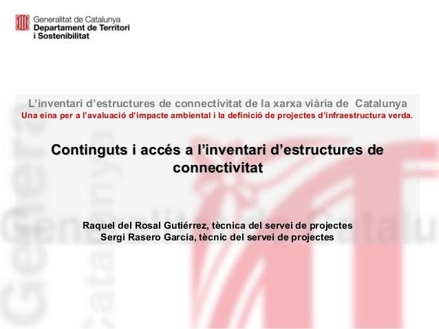 L'inventari d'estructures de connectivitat de la xarxa viària de Catalunya  Una eina per a l'avaluació d'impacte ambiental...
