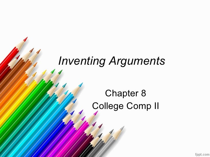 Inventing Arguments Chapter 8 College Comp II