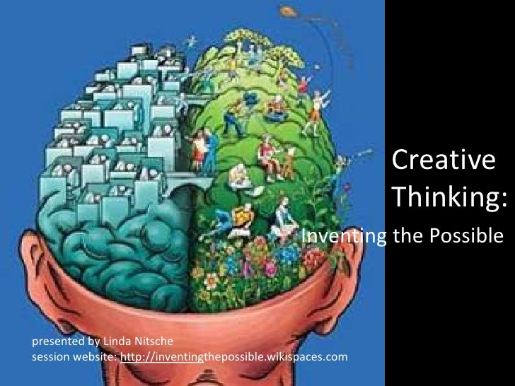 Creative      Thinking:<br />Inventing the Possible<br />presented by Linda Nitsche<br />session website: http://inventing...