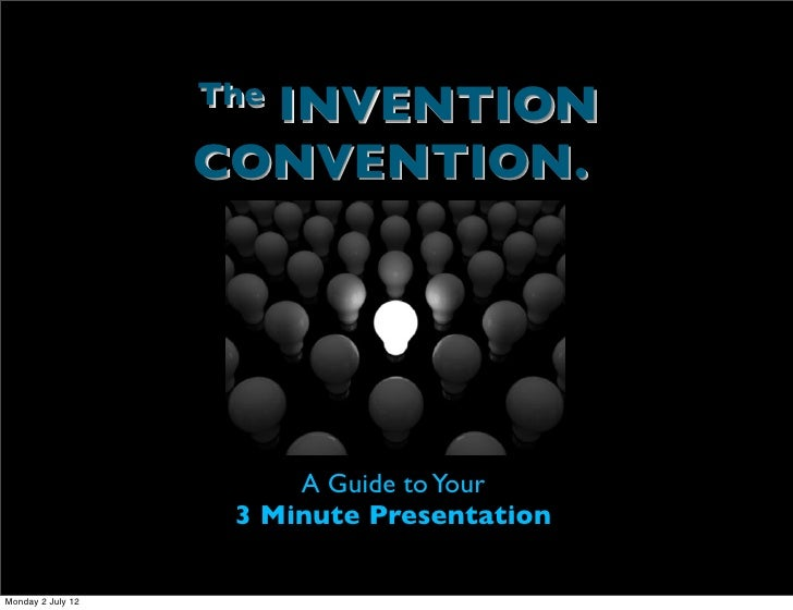 INVENTION                   The                   CONVENTION.                        A Guide to Your                    3 ...