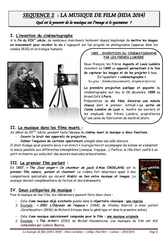 SEQUENCE 2 : LA MUSIQUE DE FILM (HDA 2014) Quel est le pouvoir de la musique sur l'image et le spectateur ? I. L'invention...