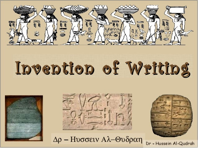 Invention of WritingInvention of Writing ∆ρ −− Ηυσσειν Αλ−Θυδραη