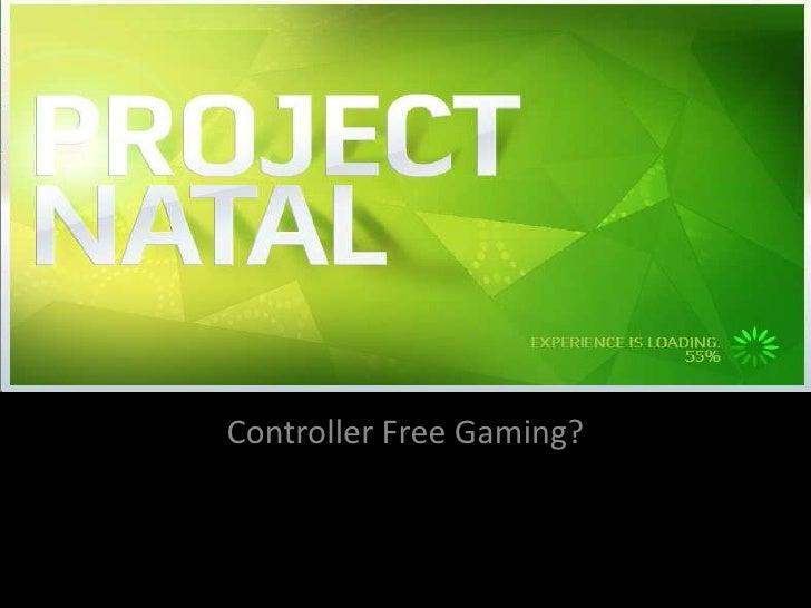 Controller Free Gaming?