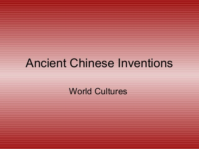 Ancient Chinese Inventions       World Cultures