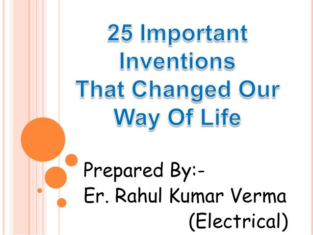 important Inventions that change our way of life