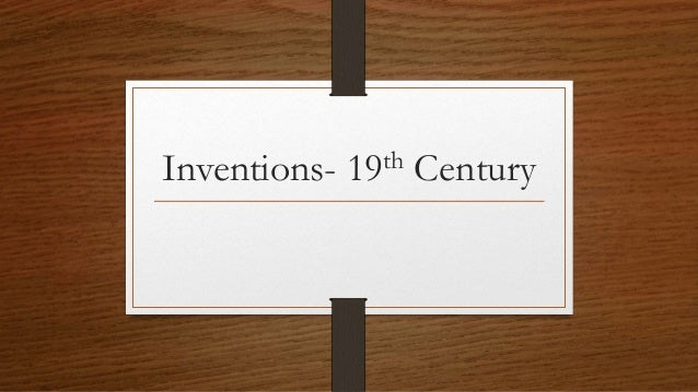 19th and 20th century technology inventions Generations are an invention—here's how they came to be  hit upon by 19th century european intellectuals and refined in the beginning of the 20th century  before the 19th century .