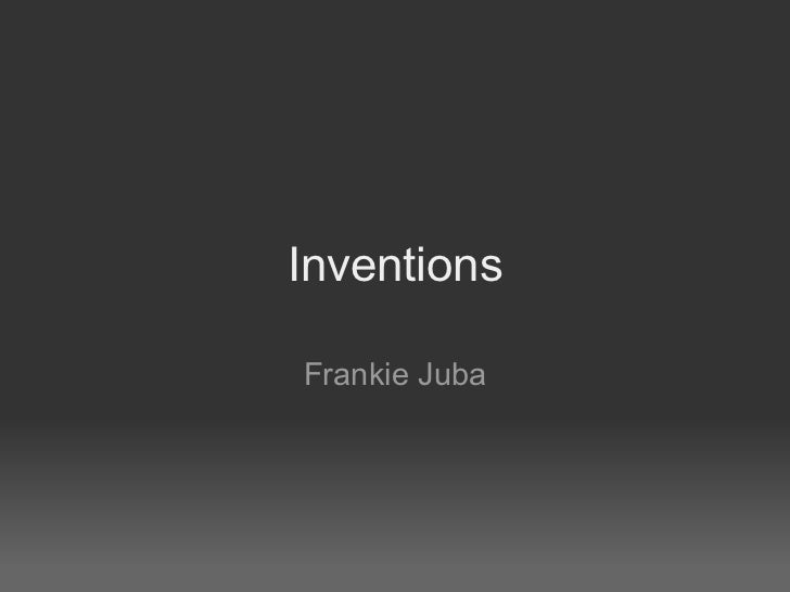 Inventions Frankie Juba