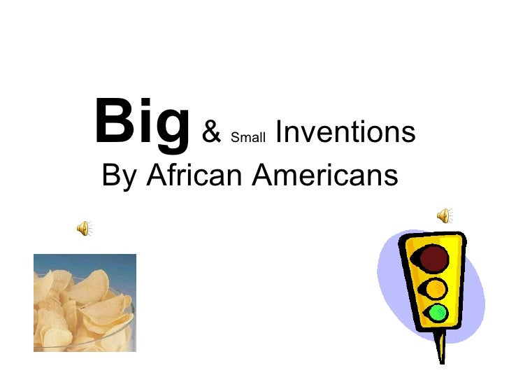 Big  &  Small  Inventions  By African Americans