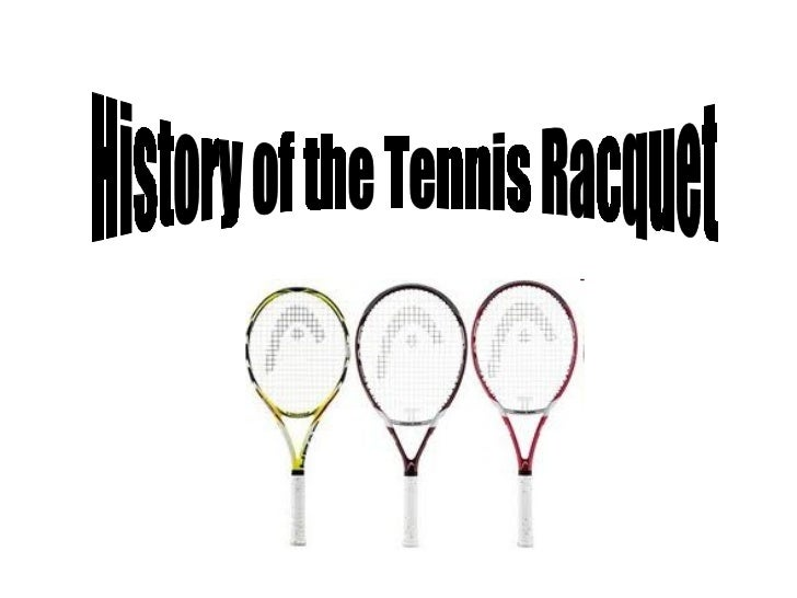 History of the Tennis Racquet