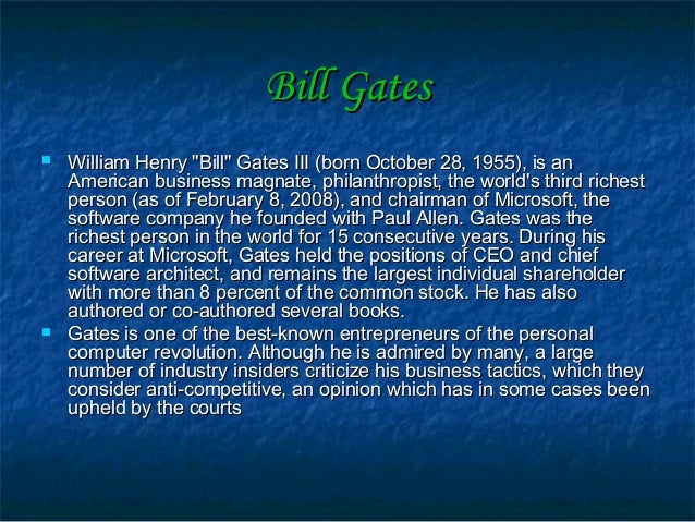 short biography on bill gates Joanne jo rowling, pen names j k rowling and robert galbraith, is a british novelist, screenwriter and film producer rowling was born to peter james rowling, a rolls-royce aircraft engineer, and anne rowling (née volant), a science technician she is best known as the author of the harry potter fantasy series jk rowling short biography.