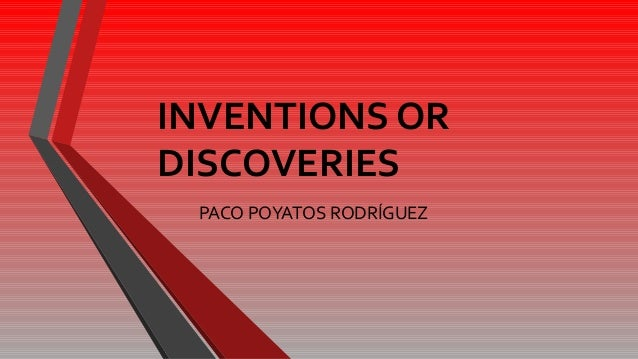 INVENTIONS OR DISCOVERIES PACO POYATOS RODRÍGUEZ
