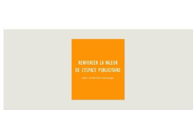 RENFORCER LA VALEUR DE L'ESPACE PUBLICITAIRE IQAN - INVENTIVE Technologies