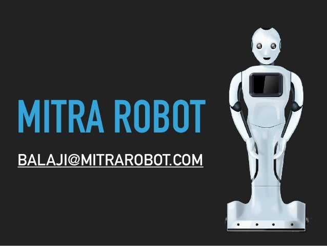 MITRA ROBOT BALAJI@MITRAROBOT.COM