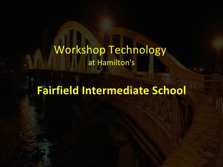 Workshop Technology  at Hamilton's Fairfield Intermediate School