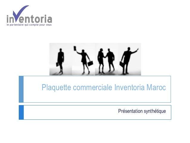 Plaquette commerciale Inventoria Maroc                       Présentation synthétique