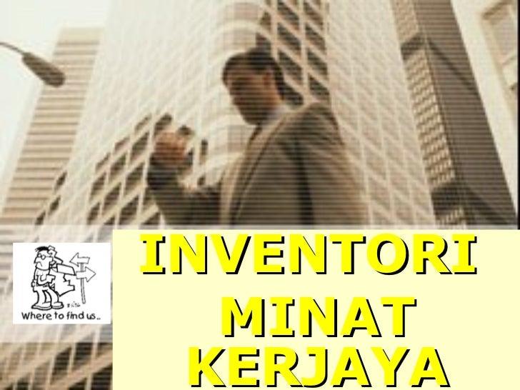 INVENTORI  MINAT KERJAYA