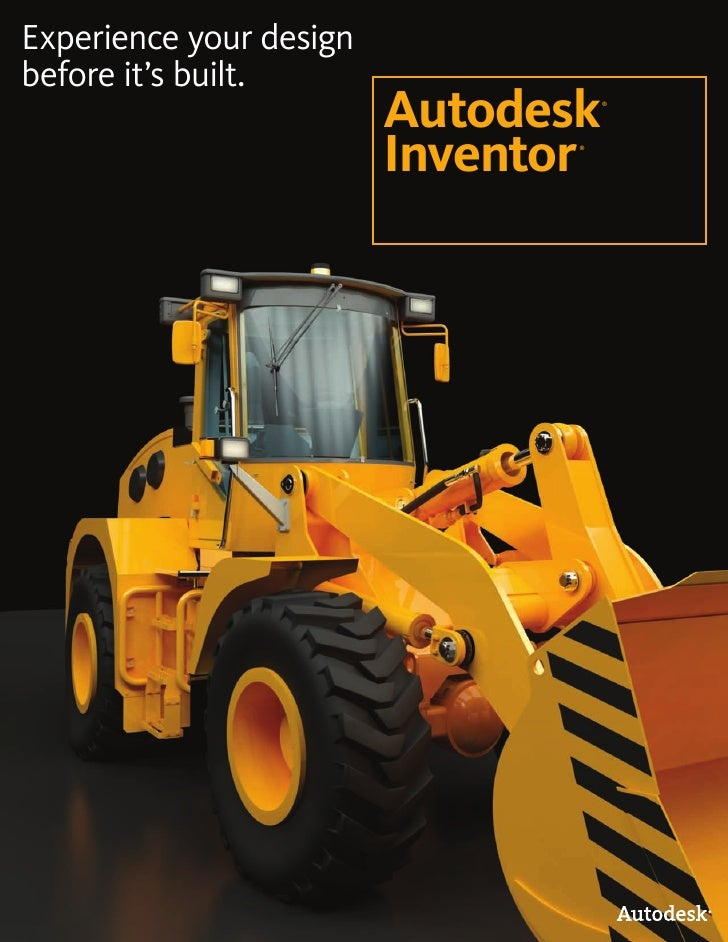 Experience your design before it's built.                          Autodesk   ®                              Inventor     ...